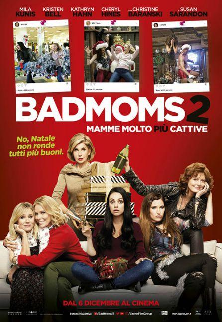 BAD MOMS 2 - MAMME MOLTO PIU` CATTIVE